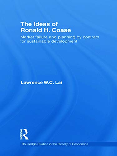 9780415746168: The Ideas of Ronald H. Coase: Market failure and planning by contract for sustainable development (Routledge Studies in the History of Economics)