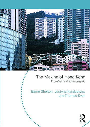 9780415746274: The Making of Hong Kong: From Vertical to Volumetric (Planning, History and Environment)