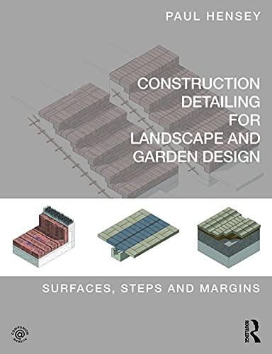 9780415746281: Construction Detailing for Landscape and Garden Design: Surfaces, steps and margins