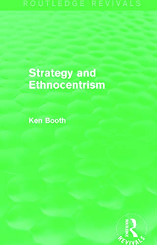 9780415746328: Strategy and Ethnocentrism (Routledge Revivals)