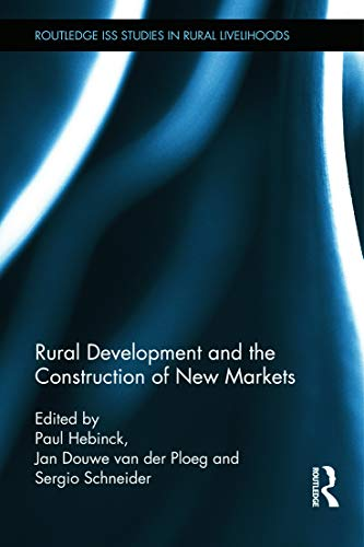 9780415746342: Rural Development and the Construction of New Markets (Routledge ISS Studies in Rural Livelihoods)