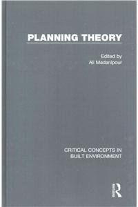 Planning Theory (Critical Concepts in Built Environment): Routledge