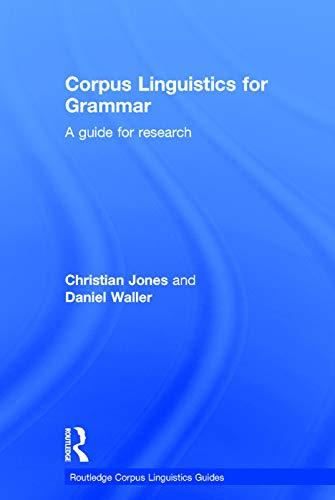 9780415746403: Corpus Linguistics for Grammar: A guide for research (Routledge Corpus Linguistics Guides)