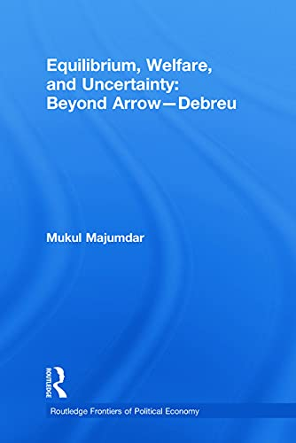 9780415746861: Equilibrium, Welfare and Uncertainty: Beyond Arrow-Debreu