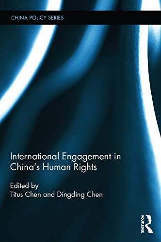 9780415747219: International Engagement in China's Human Rights (China Policy Series)