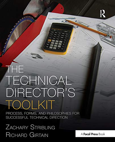 9780415747295: The Technical Director's Toolkit: Process, Forms, and Philosophies for Successful Technical Direction (The Focal Press Toolkit Series)
