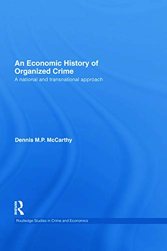 9780415747387: An Economic History of Organized Crime: A National and Transnational Approach