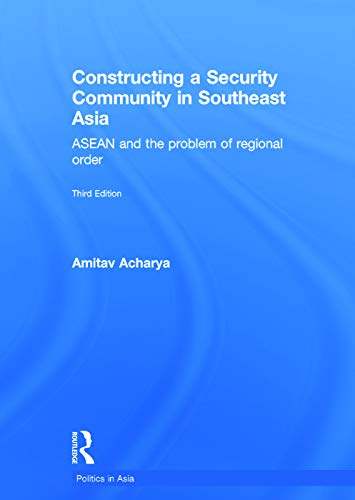 9780415747677: Constructing a Security Community in Southeast Asia: ASEAN and the Problem of Regional Order