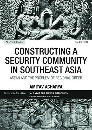9780415747684: Constructing a Security Community in Southeast Asia: ASEAN and the Problem of Regional Order (Politics in Asia)