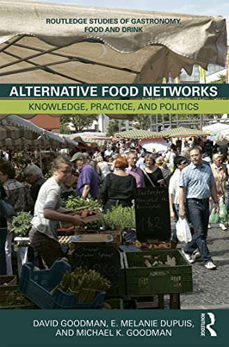 9780415747691: Alternative Food Networks: Knowledge, Practice, and Politics