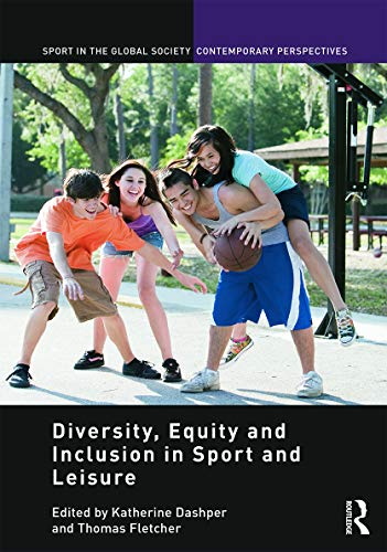 9780415747813: Diversity, Equity and Inclusion in Sport and Leisure (Sport in the Global Society - Contemporary Perspectives)