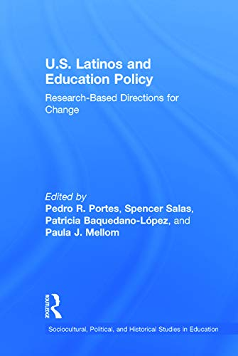 9780415747820: U.S. Latinos and Education Policy: Research-Based Directions for Change (Sociocultural, Political, and Historical Studies in Education)