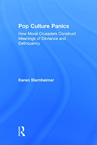 9780415748056: Pop Culture Panics: How Moral Crusaders Construct Meanings of Deviance and Delinquency