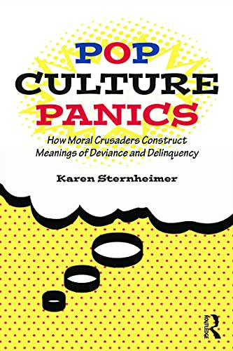 9780415748063: Pop Culture Panics: How Moral Crusaders Construct Meanings of Deviance and Delinquency