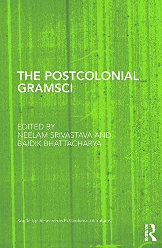 9780415748148: The Postcolonial Gramsci (Routledge Research in Postcolonial Literatures)