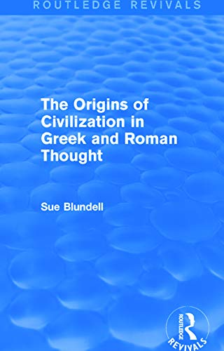 9780415748209: The Origins of Civilization in Greek and Roman Thought (Routledge Revivals)