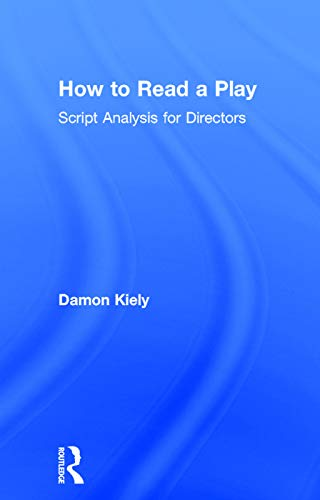 9780415748223: How to Read a Play: Script Analysis for Directors