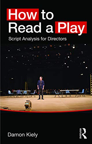 9780415748230: How to Read a Play: Script Analysis for Directors