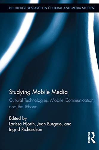 9780415748391: Studying Mobile Media: Cultural Technologies, Mobile Communication, and the iPhone (Routledge Research in Cultural and Media Studies)