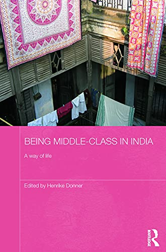 9780415748711: Being Middle-class in India: A Way of Life (Routledge Contemporary South Asia)