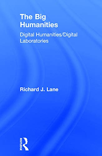 9780415748810: The Big Humanities: Digital Humanities/Digital Laboratories