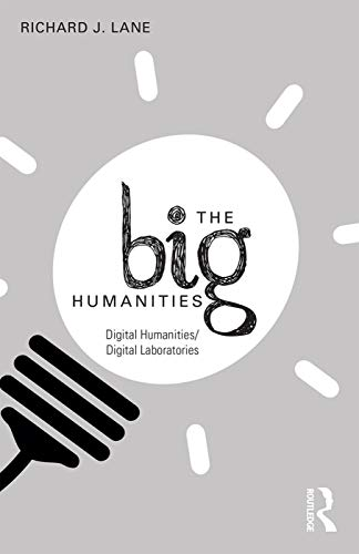 9780415748827: The Big Humanities: Digital Humanities/Digital Laboratories