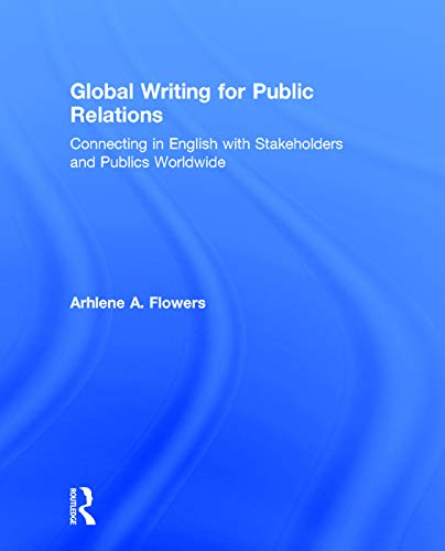 9780415748834: Global Writing for Public Relations: Connecting in English with Stakeholders and Publics Worldwide