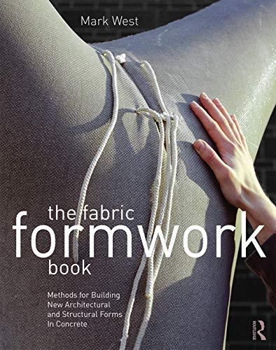9780415748858: The Fabric Formwork Book: Methods for Building New Architectural and Structural Forms in Concrete