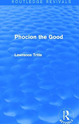 9780415748889: Phocion the Good (Routledge Revivals)