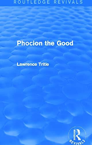9780415748896: Phocion the Good (Routledge Revivals)