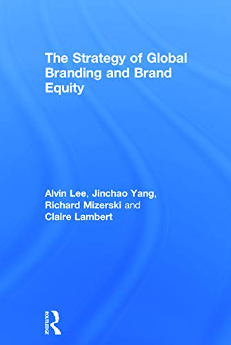 9780415749107: The Strategy of Global Branding and Brand Equity
