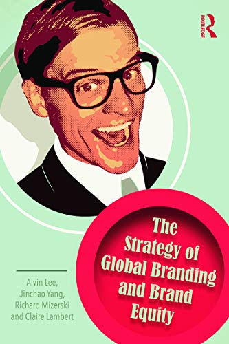 9780415749114: The Strategy of Global Branding and Brand Equity (Lecturer in Strategic Marketing)