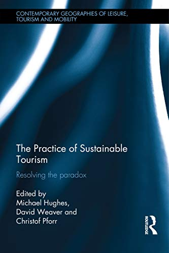 9780415749398: The Practice of Sustainable Tourism: Resolving the Paradox (Contemporary Geographies of Leisure, Tourism and Mobility)