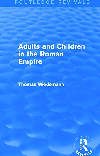 9780415749671: Adults and Children in the Roman Empire (Routledge Revivals)