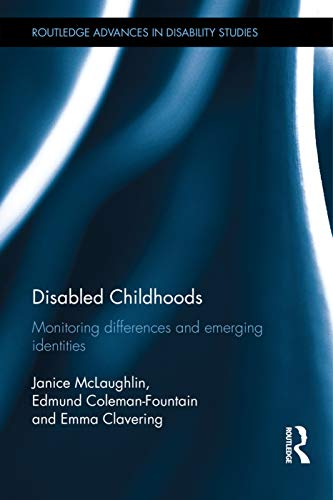 9780415749749: Disabled Childhoods: Monitoring Differences and Emerging Identities (Routledge Advances in Disability Studies)