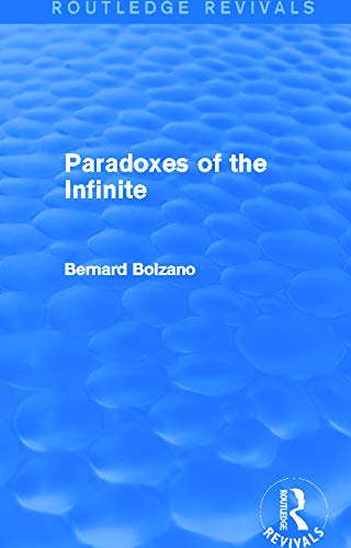 9780415749763: Paradoxes of the Infinite (Routledge Revivals)