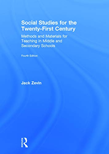 Social Studies for the Twenty-First Century: Methods and Materials for Teaching in Middle and ...