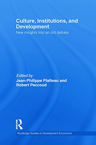 9780415749961: Culture, Institutions, and Development: New Insights Into an Old Debate (Routledge Studies in Development Economics)