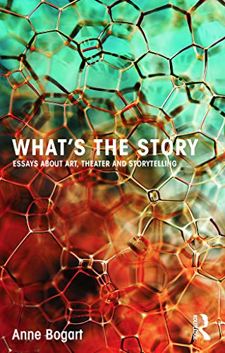 9780415750004: What's the Story: Essays about Art, Theater and Storytelling