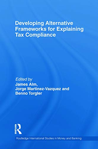 9780415750035: Developing Alternative Frameworks for Explaining Tax Compliance (Routledge International Studies in Money and Banking)