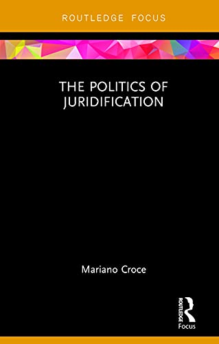 9780415750134: The Politics of Juridification (Law and Politics)