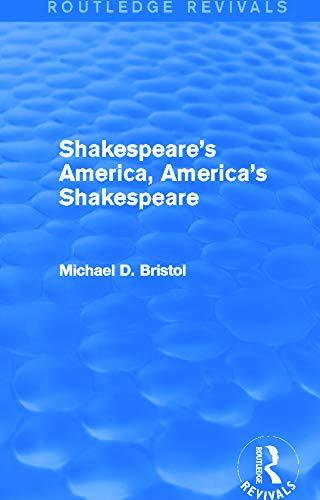 9780415750172: Shakespeare's America, America's Shakespeare (Routledge Revivals)
