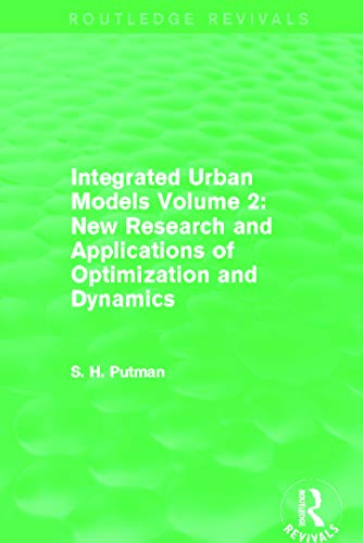 9780415750349: Integrated Urban Models Volume 2: New Research and Applications of Optimization and Dynamics (Routledge Revivals)