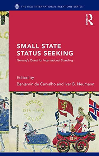 9780415750363: Small State Status Seeking: Norway's Quest for International Standing (New International Relations)