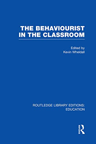 9780415750578: The Behaviourist in the Classroom