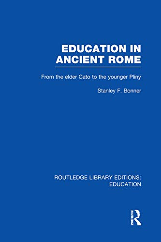 9780415750943: Education in Ancient Rome: From the Elder Cato to the Younger Pliny (Routledge Library Editions: Education)