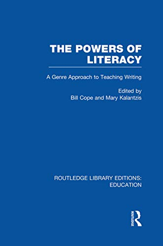 The Powers of Literacy (Rle Edu I): A Genre Approach to Teaching Writing: Cope, Bill