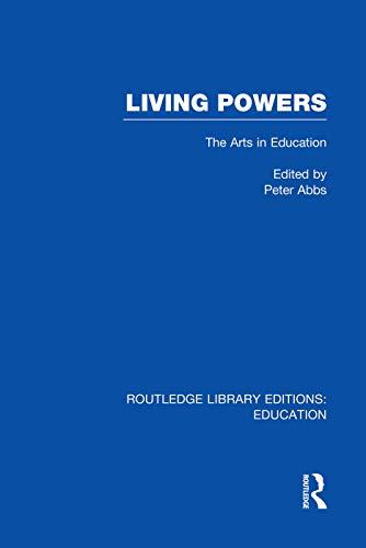 9780415751162: Living Powers(RLE Edu K): The Arts in Education