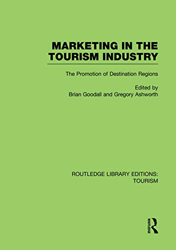 9780415751476: Marketing in the Tourism Industry (RLE Tourism): The Promotion of Destination Regions