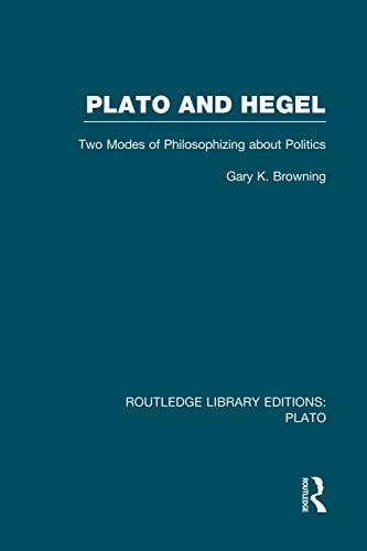 9780415751513: Plato and Hegel (RLE: Plato): Two Modes of Philosophizing about Politics